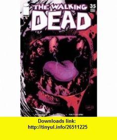 Walking Dead #35 Robert Kirkman, Charlie Adlard ,   ,  , ASIN: B000VY4J98 , tutorials , pdf , ebook , torrent , downloads , rapidshare , filesonic , hotfile , megaupload , fileserve