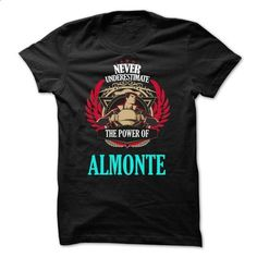 Never Underestimate The Power of ALMONTE Family TM001 - #long shirt #hoodie ideas. MORE INFO => https://www.sunfrog.com/Names/Never-Underestimate-The-Power-of-ALMONTE-Family-TM001.html?68278