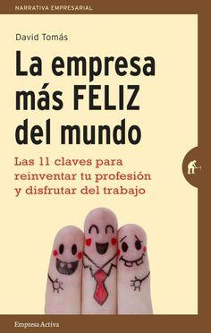 La empresa más feliz del mundo #feelgreatbook