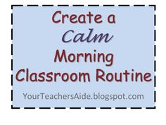 How to create a CALM morning classroom routine- these ideas will help to start my day off the right way!!