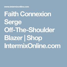 Faith Connexion Serge Off-The-Shoulder Blazer                                              Shop IntermixOnline.com