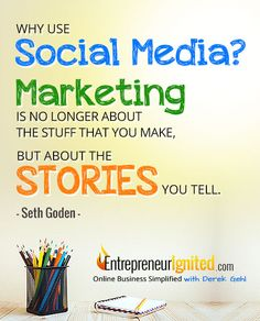 Social media marketing isn't about the stuff that you make, it's about the stories you tell - Seth Goden