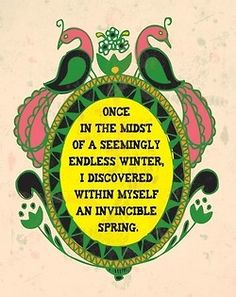 """Pink and green Camus quote: """"Once in the midst of a seemingly endless winter, I discovered within myself an invincible spring. Life Quotes Love, Great Quotes, Quotes To Live By, Me Quotes, Inspirational Quotes, Quirky Quotes, Happy Quotes, The Words, Cool Words"""