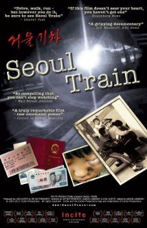 Seoul Train (2004) - A glimpse into the life of North Koreans who try to escape from their homeland.