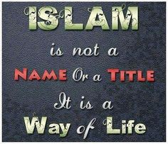Islam #truth Islam Is A way Of Life