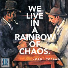 We live in a rainbow . TheCardPlayers is most expensive painting ever sold Art Qoutes, Quotations, Most Expensive Painting, Artist Quotes, Paul Cezanne, Word Play, French Artists, Art World, Beautiful Words
