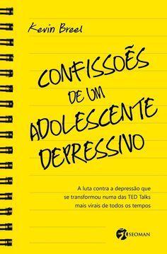 Pré-Venda | Confissões de um adolescente depressivo, de Kevin Breel - Cantinho da Leitura