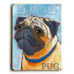 Pug by Artist Ursula Dodge Wood Sign