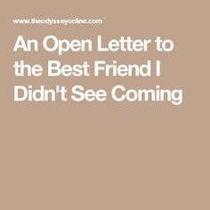 An Open Letter to the Best Friend I Didn't See Coming