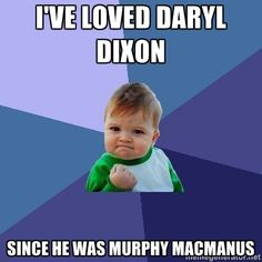 I've loved Daryl Dixon since he was Murphy MacManus