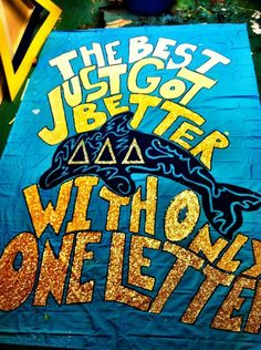 Banners/ Posters | Tri Delta | The best just got better with only one letter