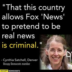 "This woman and many liberals like her would love to censor your news before it is aired. In their minds, if it doesn't agree with their agenda, it is criminal and must be banned. How can any logical person claim that Fox News is THE corrupt news station? CNN/MSNBC are so blatant in their propaganda that the Nazis would blush after watching a few minutes of ""news""."