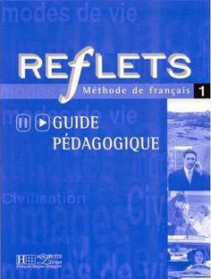 la faculté: Télécharger Gratuitement : Reflets Méthode de Français 1 [ PDF + AUDIO ]