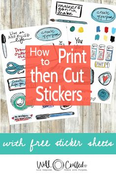 Make Your OWN Stickers with Cricut - Step by Step Tutorial shows you how to print and cut stickers AND includes these free art supplies - Teacher Stickers, Diy Stickers, Planner Stickers, Custom Stickers, Making Stickers, Sticker Shop, Sticker Design, Printable Sticker Paper, Cricut Print And Cut