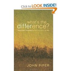 Amazon.com: What's the Difference?: Manhood and Womanhood Defined According to the Bible (9781433502781): John Piper, Elisabeth Elliot: Books