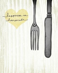 .Happiness is homemade