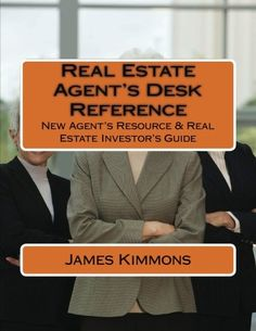 The Real Estate Agent's Desk Reference: Real Estate and Investing Reference Real Estate Business, Real Estate Investor, Real Estate Articles, Guide, Investing, Desk, Writing, Amazon, Books