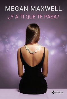 ¿Y a ti qué te pasa? (Volumen independiente) eBook: Megan Maxwell: Amazon.es: Tienda Kindle