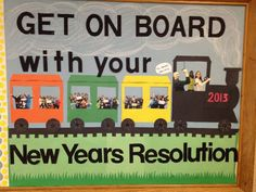 Get on Board New Years Resolution Bulletin board Train Bulletin Boards, Elementary Bulletin Boards, Reading Bulletin Boards, Preschool Bulletin Boards, Bulletin Board Display, Elementary Library, School Age Activities, School Themes, Toddler Activities