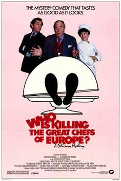 Who Is Killing the Great Chefs of Europe? (1978) Stars: George Segal, Jacqueline Bisset, Robert Morley, Jean-Pierre Cassel, Philippe Noiret ~  Director: Ted Kotcheff (Nominated for 2 Golden Globes in 1979)