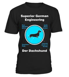 """# Dachshund T-Shirt - Superior German Engineering .  Special Offer, not available in shops      Comes in a variety of styles and colours      Buy yours now before it is too late!      Secured payment via Visa / Mastercard / Amex / PayPal      How to place an order            Choose the model from the drop-down menu      Click on """"Buy it now""""      Choose the size and the quantity      Add your delivery address and bank details      And that's it!      Tags: Did you know that Dachshund tees…"""