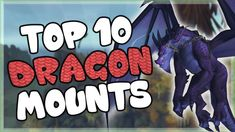 Top 10 Dragon Mounts You Can Still Obtain in World of Warcraft , #