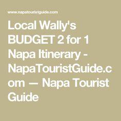 Local Wally's BUDGET 2 for 1 Napa Itinerary - NapaTouristGuide.com — Napa Tourist Guide