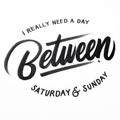 I really need a day between Saturday and Sunday quote Words Quotes, Me Quotes, Motivational Quotes, Inspirational Quotes, Sayings, Qoutes, Positive Quotes, The Words, Believe