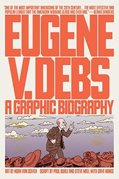 "Read ""Eugene V. Debs A Graphic Biography"" by Paul Buhle available from Rakuten Kobo. A graphic biography of socialist labor legend Eugene V. Debs Dynamic and beloved American radical, labor leader, and soc. Book 1, This Book, Pdf Book, Party Tickets, Democratic Socialist, Running For President, American Comics, Federal"