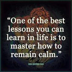 One of the best lessons you can learn in life is how to remain calm Positive Attitude, Positive Quotes, Random Quotes, Faith Quotes, Life Quotes, Qoutes, Remain Calm, Stay Calm, Spirit Science