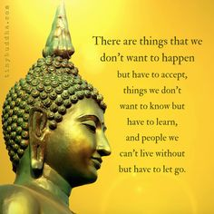 That Are Things We Don't Want to Happen but Have to Accept - Tiny Buddha Buddhist Wisdom, Buddhist Quotes, Spiritual Quotes, Wisdom Quotes, Words Quotes, Life Quotes, Sayings, Tiny Buddha, Little Buddha