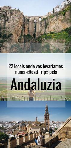 22 locais onde vos levaríamos numa «Road Trip» pela Andaluzia: