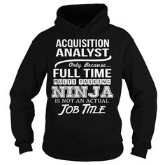 Awesome Tee For Acquisition Analyst T-Shirts, Hoodies. BUY IT NOW ==► https://www.sunfrog.com/LifeStyle/Awesome-Tee-For-Acquisition-Analyst-94713868-Black-Hoodie.html?id=41382