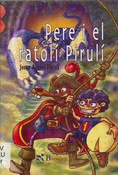 """Josep Antoni Fluixà / Toni Espinar. """"Pere i el ratolí Pirulí"""". Editorial Brosquil. (6 a 8 anys). Està a la biblio."""