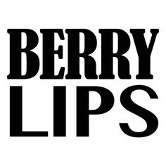 Berry Lips text ❤ liked on Polyvore featuring text, words, art, backgrounds, phrase, quotes and saying