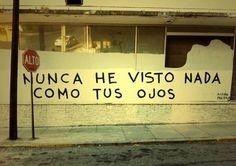 Nunca he visto nada como tus ojos  #poetica #streetart