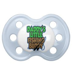Daddys Fishing Buddy Pacifier