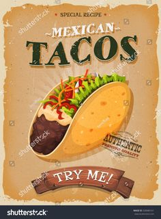 Grunge And Vintage Mexican Tacos Poster. Illustration of a design vintage and grunge textured poster, with appetizing Mexican taco icon, corn wrap and garnish, for fast food snack and takeout menu