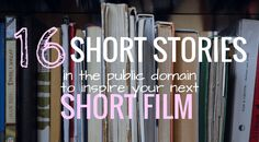 16 Free Stories in the Public Domain to Inspire Your Short Film