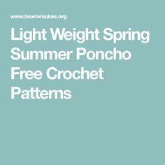 Light Weight Spring Summer Poncho Free Crochet Patterns