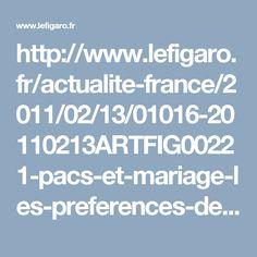 http://www.lefigaro.fr/actualite-france/2011/02/13/01016-20110213ARTFIG00221-pacs-et-mariage-les-preferences-des-francais.php