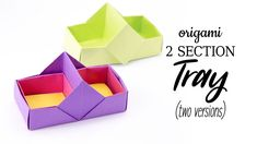 2 Section Origami Box / Tray Tutorial - 2 Versions - Stacking Boxes - Pa...
