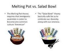 Melting Pot v. Salad Bowl