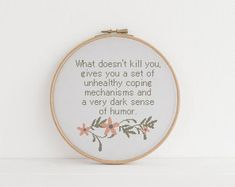 Cross Stitch Ideas What doesn't kill you gives you an unhealthy set of coping mechanisms and a dark sense of humour sarcasm funny cross stitch xstitch pattern - Cross Stitch Quotes, Cute Cross Stitch, Cross Stitch Designs, Cross Stitch Patterns, Cross Stitching, Cross Stitch Embroidery, Embroidery Patterns, Hand Embroidery, Knitting Patterns