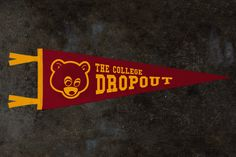 GPC_001 | The College Dropout 9x27 Pennant  I said, I finished school and started my own business. They said, oh, you graduated?  No, I decided I was finished.  Size: 9x27 Colors: Crimson w/ gold trim Material: Wool/cotton felt blend  Good Pennants manufacturers pop culture inspired vintage-style pennants. Our pennants are handmade in the USA out of a wool/cotton felt blend with flocked graphics. These are not printed. The graphics are raised and mimic the material of the penna...