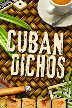 CUBAN DICHOS   Cuban Spanish iPhone App   Cuban dicharachos (dichos for short) are colloquial expressions used to describe common day to day occurrences. These spicy dicharachos are colorful examples of how Cubans approach life with humor and inventiveness. #Cuba