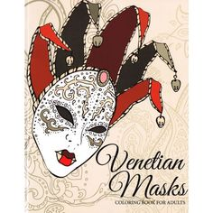 Venetian Masks Coloring Book For Adults By Celeste Von Albrecht