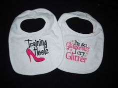 Adorable Saying Boutique Style Bibs - Custom Infant Bib 2 Piece Set - TRAINING HEELS and GLITTER Sayings Embroidered Bibs