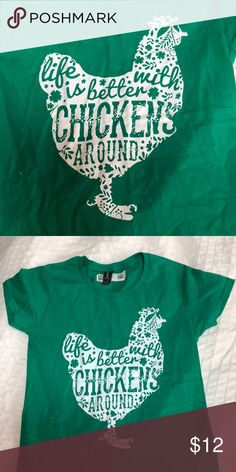 Life is Better with Chickens Around shirt Bright green top for a chicken lover! Brand New with tags Tops Tees - Short Sleeve