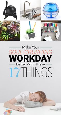 17 Things To Make Your Soul-Crushing Workday Better
